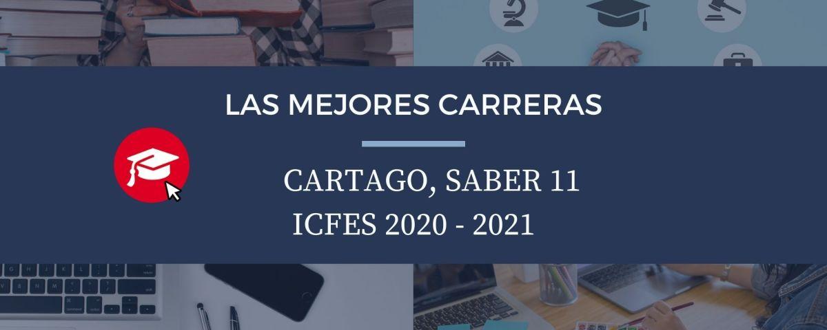 Las mejores carreras Cartago, saber 11, Icfes 2020-2021