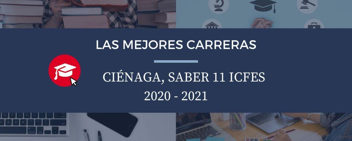 Las mejores carreras Ciénaga, saber 11, Icfes 2020-2021