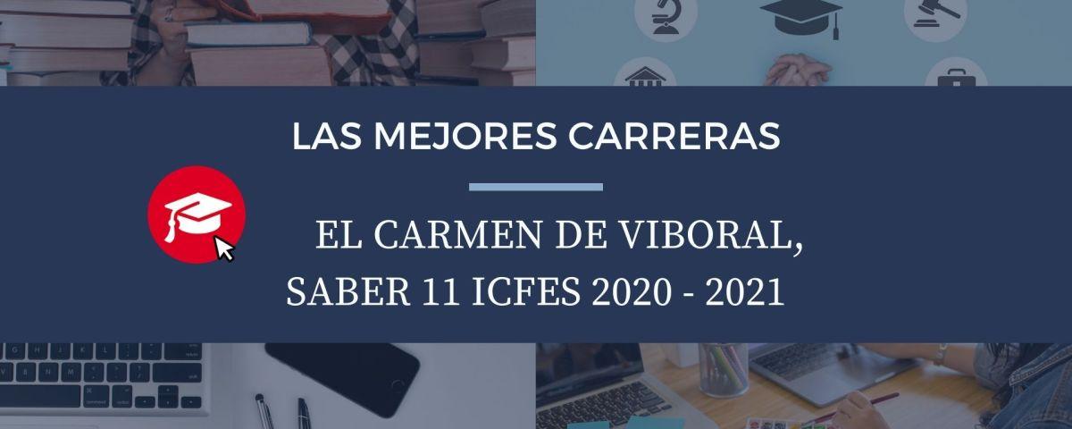 Las mejores carreras El Carmen de Viboral, saber 11, Icfes 2020-2021