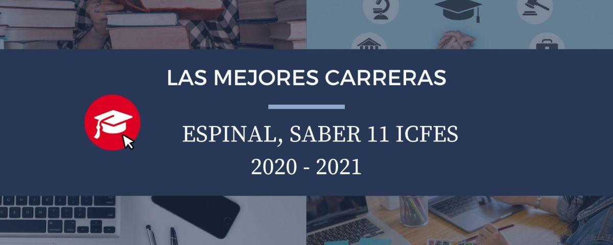 Las mejores carreras Espinal, saber 11, Icfes 2020-2021