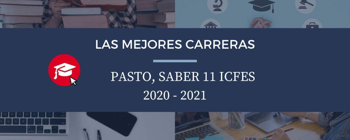 Las mejores carreras Pasto, saber 11, Icfes 2020-2021