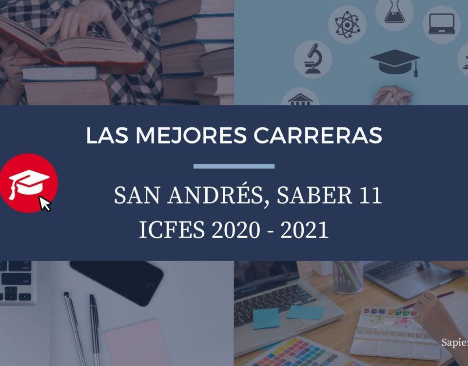 Las mejores carreras San Andrés, saber 11, Icfes 2020-2021