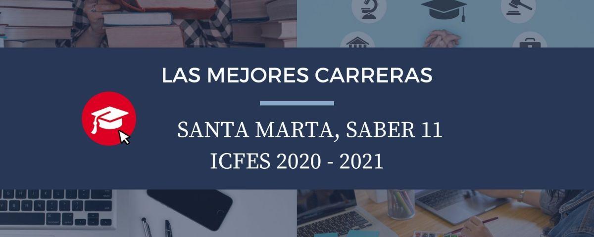 Las mejores carreras Santa Marta, saber 11, Icfes 2020-2021