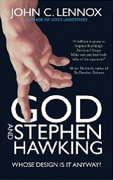 God and Stephen Hawking: Whose Design Is It Anyway? John C. Lennox