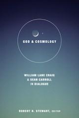 god and cosmology william lane craig and sean carroll