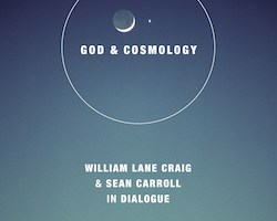 god and cosmology william lane craig and sean carroll