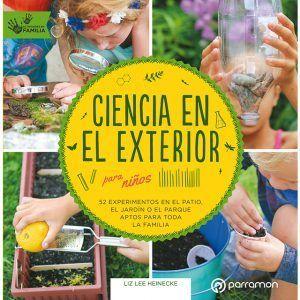 ciencia en el exterior, experimentos para niños, experimentos fáciles y sencillos