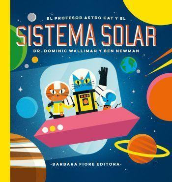 El profesor astro cat y el sistema solar, libros para aprender, libros para divertirse, libros de divulgación juvenil,