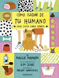 impedimenta, como cuidar de tu humano, libros divertidos, libros para niños, álbum ilustrado