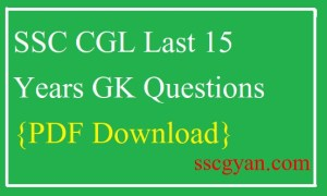 SSC CGL Last 15 Years GK Questions