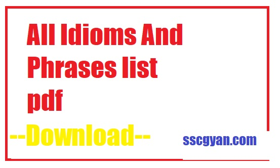 All Idioms And Phrases List Pdf With Meaning A To Z Idiom Sscgyan