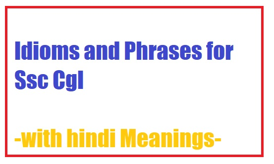 Idioms and Phrases for Ssc Cgl