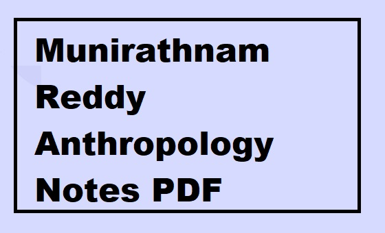 Munirathnam Reddy Anthropology Notes PDF