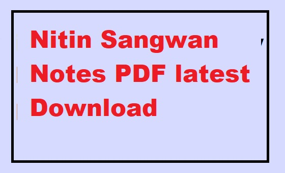 Nitin Sangwan Notes PDF latest Download