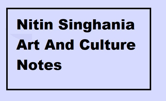 Nitin Singhania Art And Culture Notes