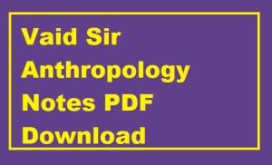 Vaid Sir Anthropology Notes PDF Download