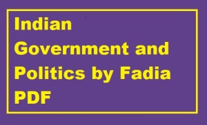 Indian Government and Politics by Fadia PDF