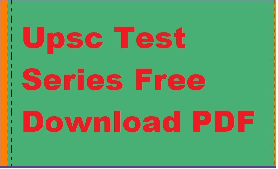 Upsc Test Series Free Download PDF
