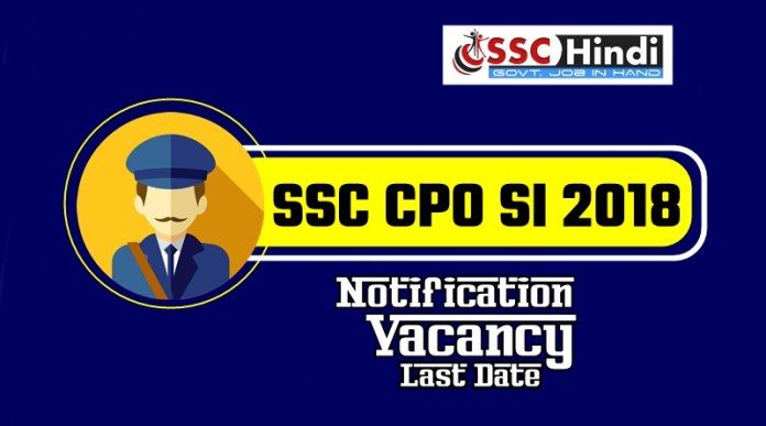 SSC-CPO-SI-2018-Notification-Vacancy-Last-Date