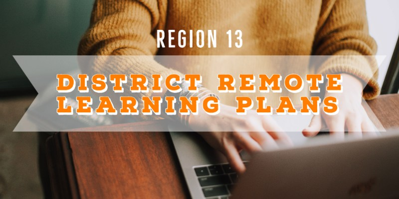 Region 13 District Remote Learning Plans