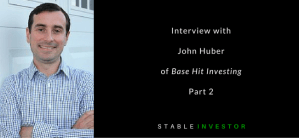 Interview with John Huber – Part 2