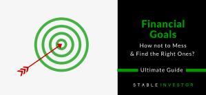 Financial Goals – How to Set + Not Mess Up