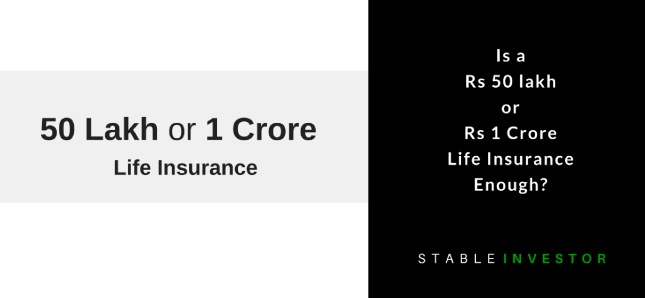 50 lakh 1 crore life insurance