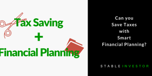 Can you Save Taxes with Smart Financial Planning?
