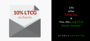 Life after LTCG Tax & You – the Long Term Equity Investor