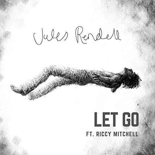 Jules Rendell Single Let Go Review 2