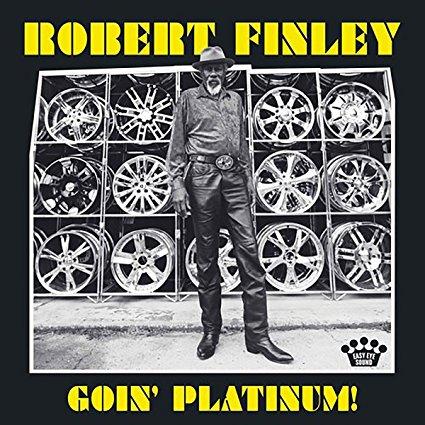 Robert Finley, Goin' Platinum! Review 2
