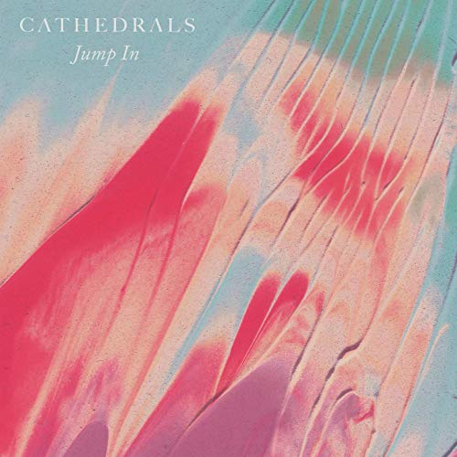 Cathedrals, Jump In Review 2