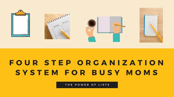 organization system, busy moms, lists, four step organization system for busy moms, planning, schedules