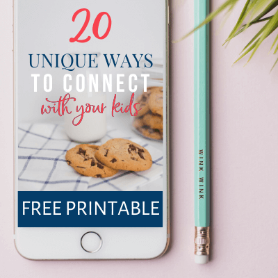20 Uniqiue Ways to Connect with Your Kids in Only 5 Minutes Free Printable