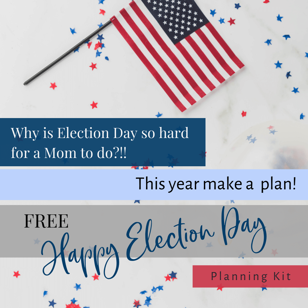 Amerian Flag, confetti, Why is Election Day so hard for a Mom to do?! This year make a plan.