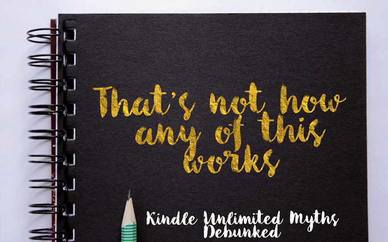 That's not how any of this works: Myths about Kindle Unlimited