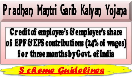 PMGKY package for credit of employee's & employer's share of EPF & EPS contributions (24% of wages) for three months by Govt. of India