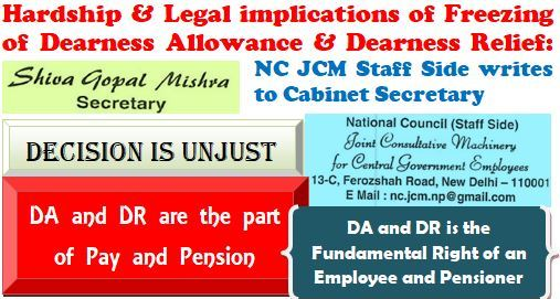 Freezing of Dearness Allowance and Dearness Relief – Hardship & Legal implications thereof: NC JCM (Staff Side) writes to Cabinet Secretary