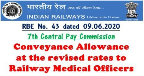 7th Central Pay Commission Conveyance Allowance Revised rates to Railway Medical Officers : RBE No. 43 dated 09.06.2020
