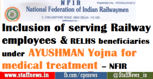 inclusion-of-serving-railway-employees-relhs-beneficiaries-under-ayushman-yojna-for-medical-treatment-nfir