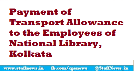 Payment of Transport Allowance to the Employees of National Library, Kolkata
