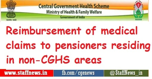 Reimbursement of medical claims to pensioners residing in non-CGHS areas