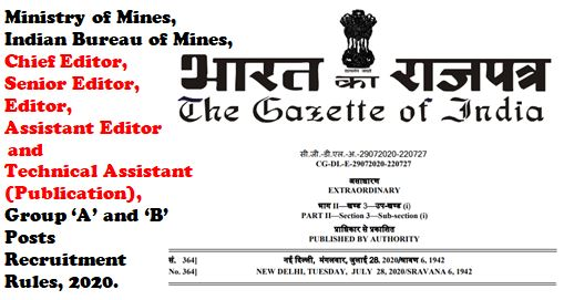 Chief Editor, Senior Editor, Editor, Assistant Editor and Technical Assistant (Publication) in Indian Bureau of Mines, Ministry of Mines Recruitment Rules