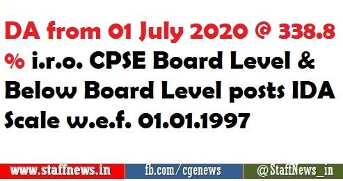 DA from 01 July 2020 @ 338.8 % i.r.o. CPSE Board Level & Below Board Level posts IDA Scale w.e.f. 01.01.1997