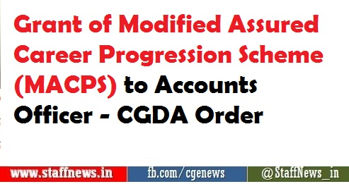 Grant of Modified Assured Career Progression Scheme (MACPS) to Accounts Officer – CGDA Order