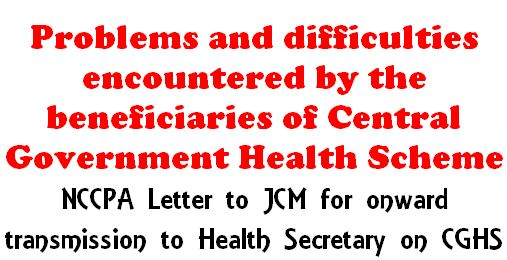 Problems and difficulties encountered by the beneficiaries of CGHS:NCCPA Letter