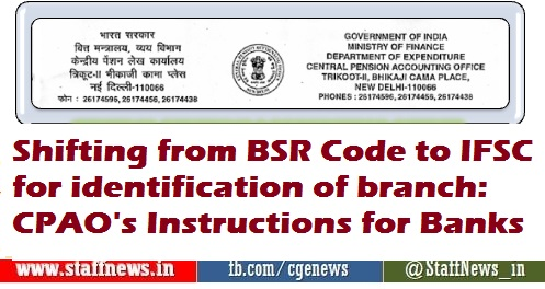 Shifting from BSR Code to IFSC for identification of branch: CPAO's Instructions for Banks