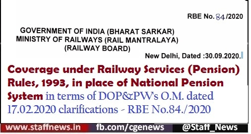 Coverage under Railway Services (Pension) Rules, 1993, in place of National Pension System – Clarifications: RBE No.84/2020