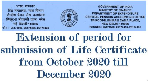 Extension of period for submission of Life Certificate from October 2020 till December 2020: CPAO Instructions