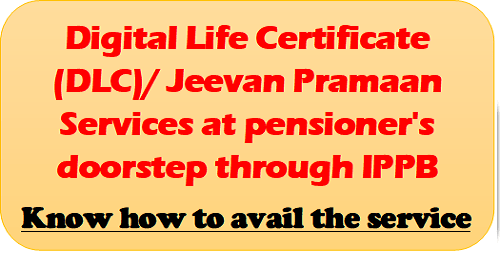 digital-life-certificate-dlc-jeevan-pramaan-services-at-pensioners-doorstep-through-ippb